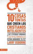 Imagen 10 Cosas tontas que creen los cristianos inteligentes